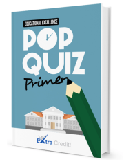 POP QUIZ PRIMER: Educational Excellence